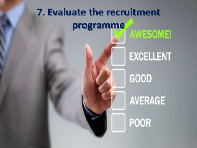 7. Evaluate the recruitment programme 15