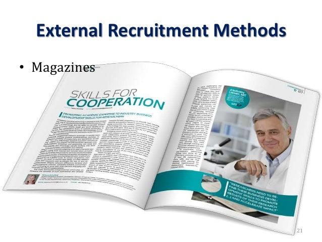 External Recruitment Methods • Magazines 21