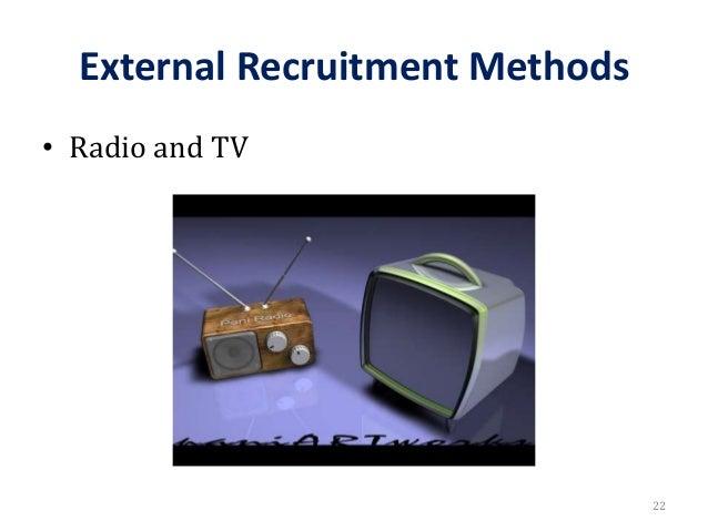 External Recruitment Methods • Radio and TV 22