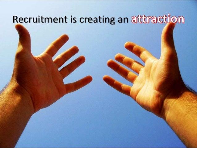 Recruitment is creating an 3
