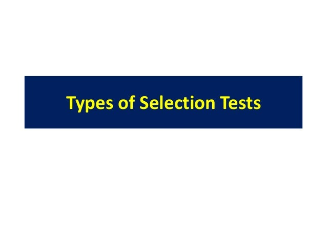 Types of Selection Tests