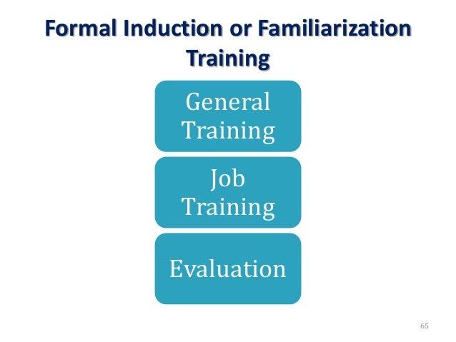 Formal Induction or Familiarization Training General Training Job Training Evaluation 65