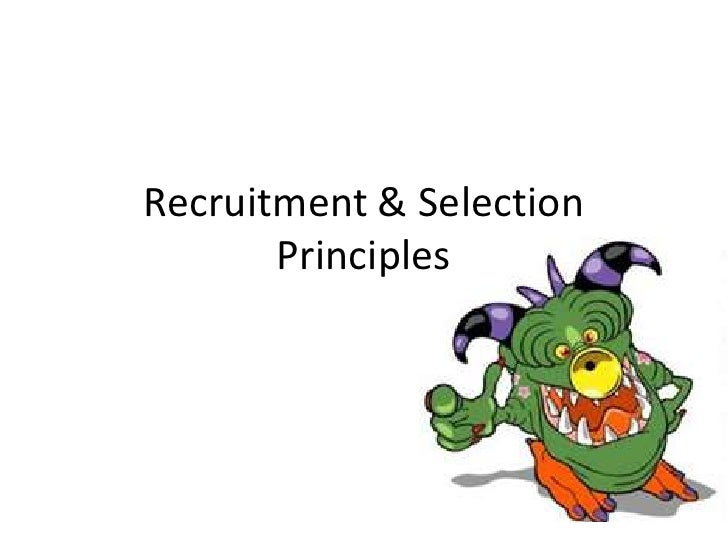 Recruitment & Selection Principles<br />