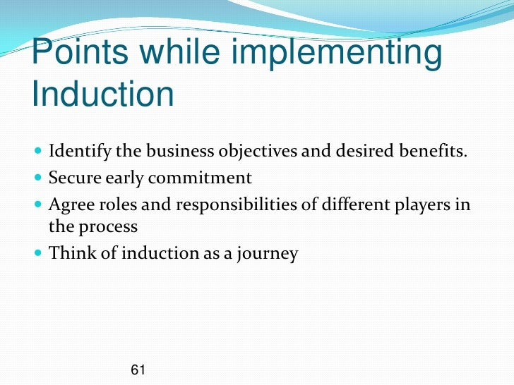 manage recruitment and induction process Unit 523 manage induction processes for health and social care or children and young people's settings and the right recruitment and induction processes are vital in ensuring that the new employee becomes effective in the shortest be able to manage the induction process in health.