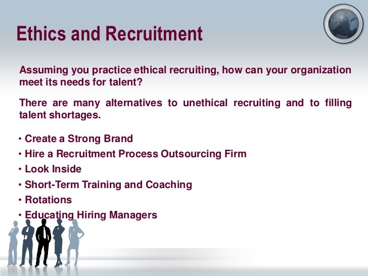 unethical recruitment Significant effect on employee performance with discrimination being ranked the most unethical practice in recruitment and selection keywords: ethics.