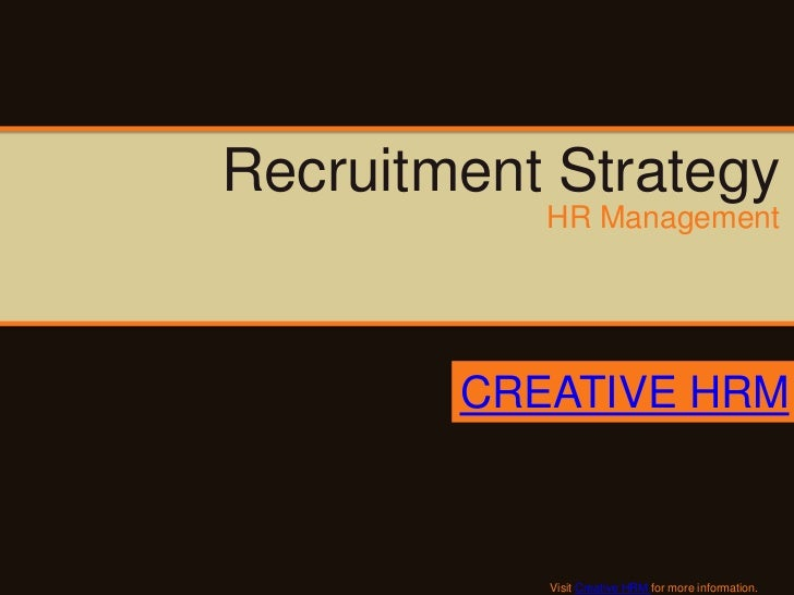 Recruitment Strategy           HR Management        CREATIVE HRM           Visit Creative HRM for more information.