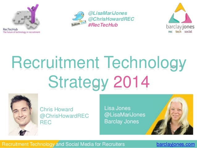 barclayjones.comRecruitment Technology and Social Media for Recruiters @LisaMariJones @ChrisHowardREC #RecTecHub Chris How...