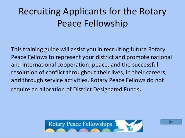 Recruiting Applicants for the Rotary           Peace FellowshipThis training guide will assist you in recruiting future Ro...