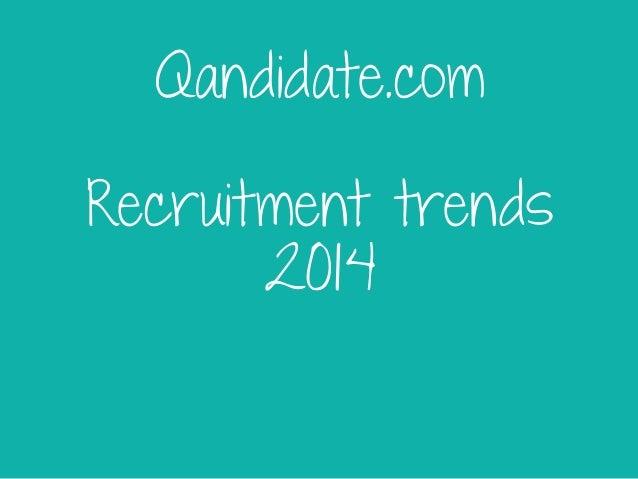 Qandidate.com Recruitment trends 2014
