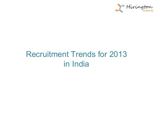 Recruitment Trends for 2013         in India