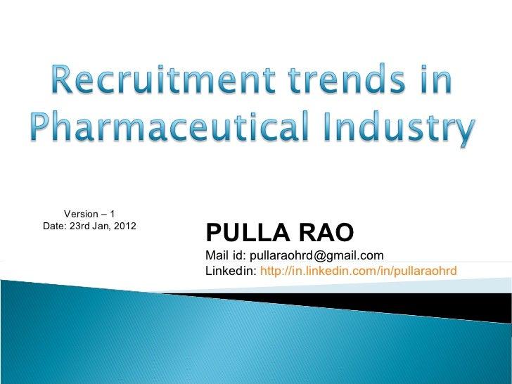 PULLA RAO Mail id: pullaraohrd@gmail.com Linkedin:  http://in.linkedin.com/in/pullaraohrd   Version – 1 Date: 23rd Jan, 2012