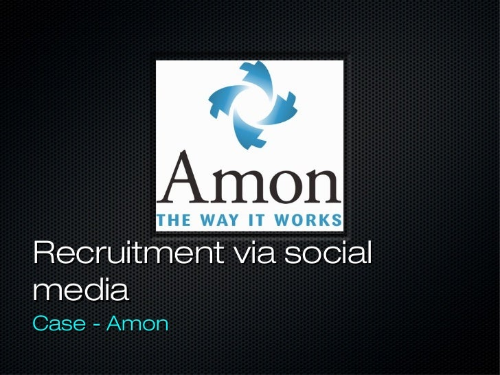 Recruitment via socialmediaCase - Amon