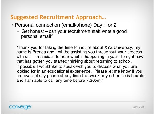 April, 2015 Suggested Recruitment Approach… • Personal connection (email/phone) Day 1 or 2 – Get honest – can your recruit...