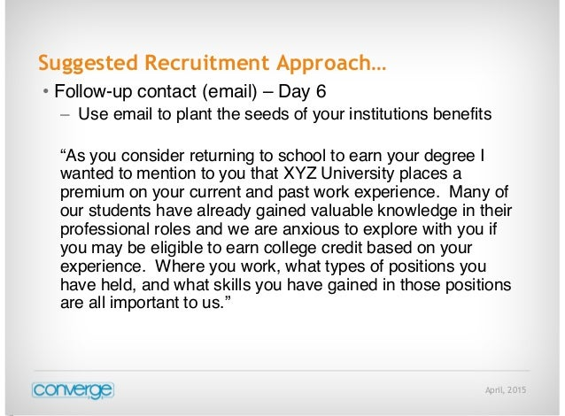 April, 2015 Suggested Recruitment Approach… • Follow-up contact (email) – Day 6 – Use email to plant the seeds of your ins...