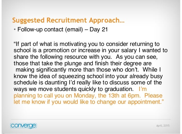 """April, 2015 Suggested Recruitment Approach… • Follow-up contact (email) – Day 21 """"If part of what is motivating you to con..."""