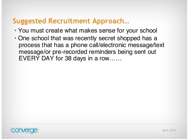 April, 2015 Suggested Recruitment Approach… • You must create what makes sense for your school • One school that was recen...
