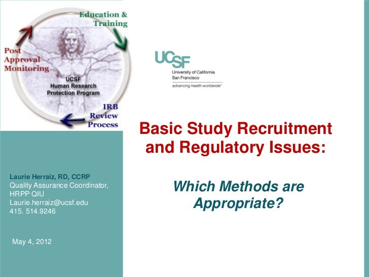 Basic Study Recruitment                                  and Regulatory Issues:Laurie Herraiz, RD, CCRPQuality Assurance C...