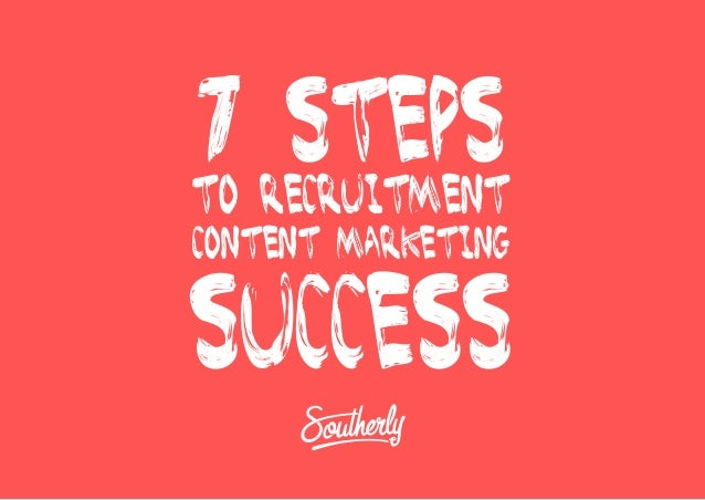 7 steps to recruitment content marketing success