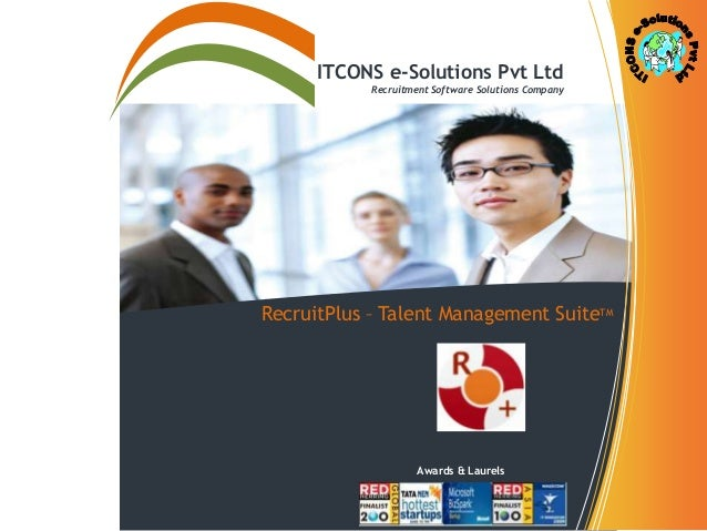 ITCONS e-Solutions Pvt Ltd Recruitment Software Solutions Company  RecruitPlus – Talent Management SuiteTM  Awards & Laure...