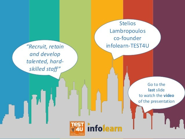 """Recruit, retain and develop talented, hard- skilled staff"" Stelios Lambropoulos co-founder infolearn-TEST4U Go to the las..."