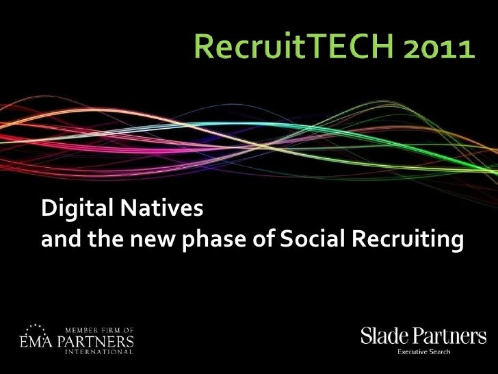 RecruitTECH 2011<br />Digital Natives<br />and the new phase of Social Recruiting<br />