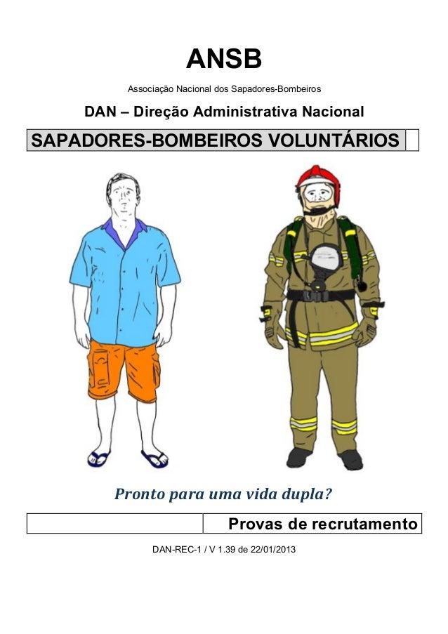 ANSBAssociação Nacional dos Sapadores-BombeirosDAN – Direção Administrativa NacionalSAPADORES-BOMBEIROS VOLUNTÁRIOS!!!! !P...