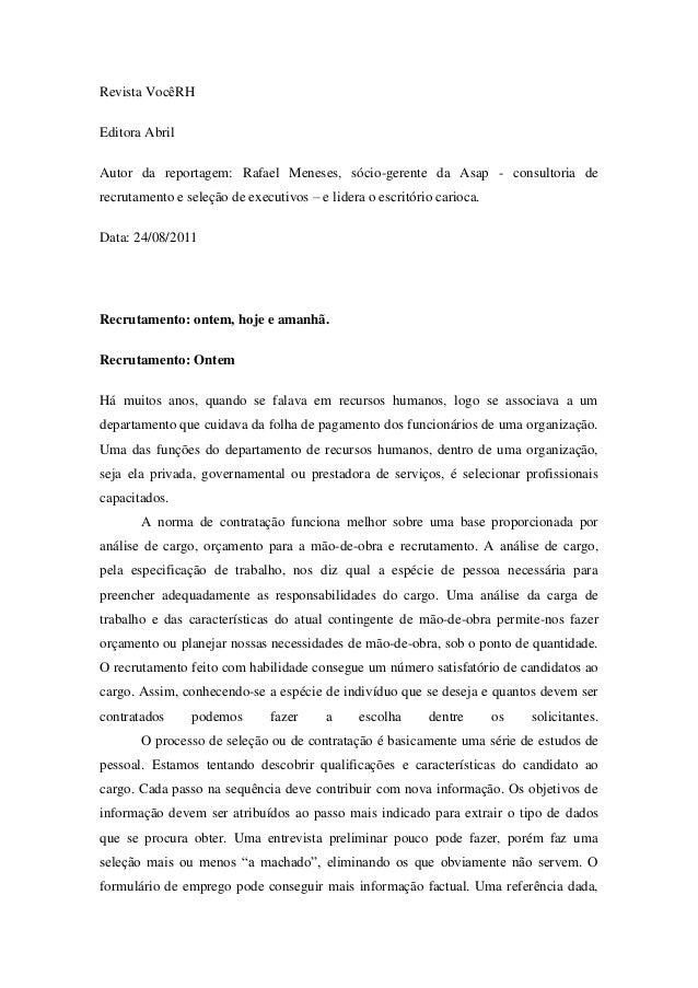 Revista VocêRHEditora AbrilAutor da reportagem: Rafael Meneses, sócio-gerente da Asap - consultoria derecrutamento e seleç...