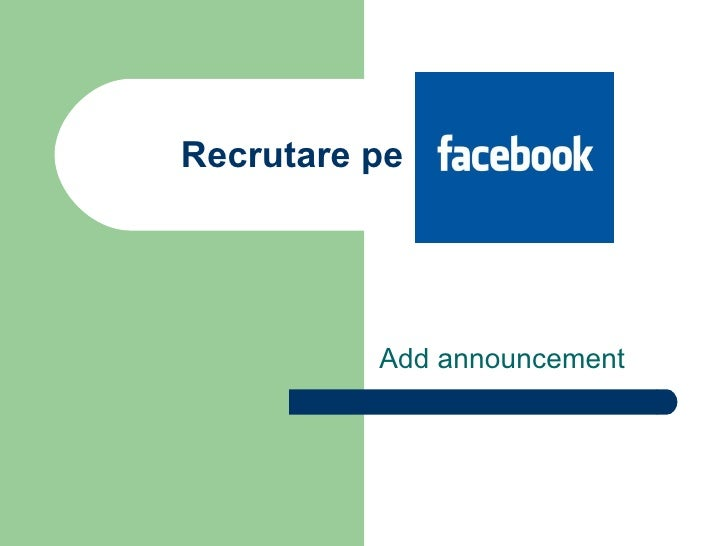 Recrutare pe Facebook Add announcement