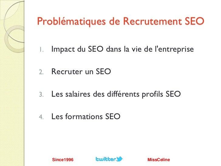 Recrutement SEO  @missceline & @since1996  SMX Paris 2011 Slide 3