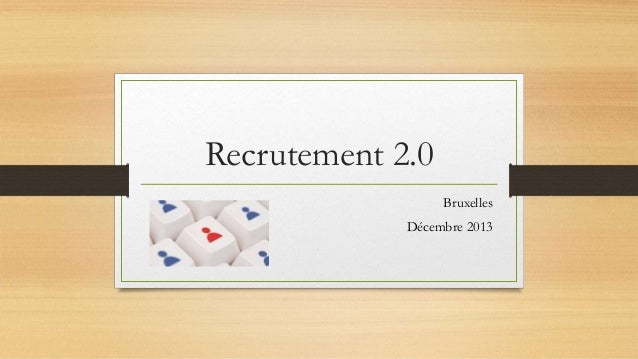 Recrutement 2.0 Bruxelles Décembre 2013