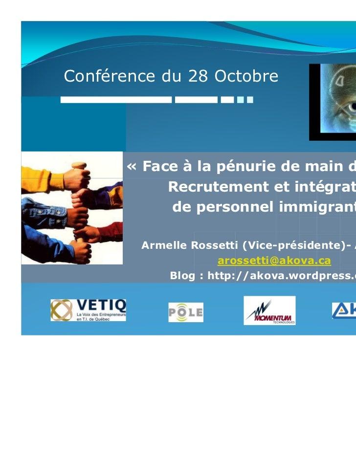 Conférence du 28 Octobre      « Face à la pénurie de main d'œuvre :           Recrutement et intégration           de pers...