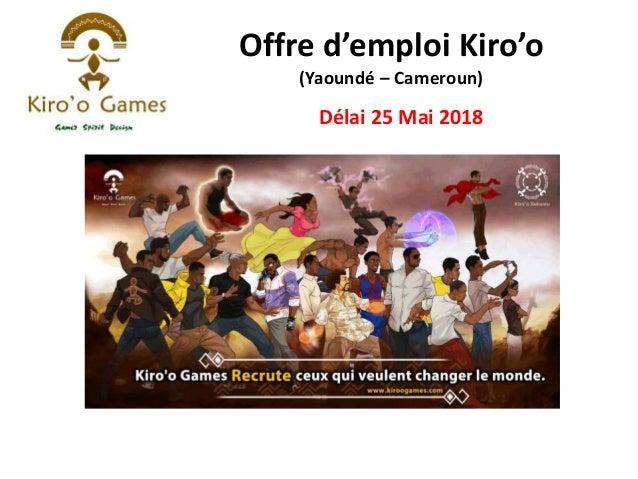 Offre d'emploi Kiro'o (Yaoundé – Cameroun) Délai 25 Mai 2018