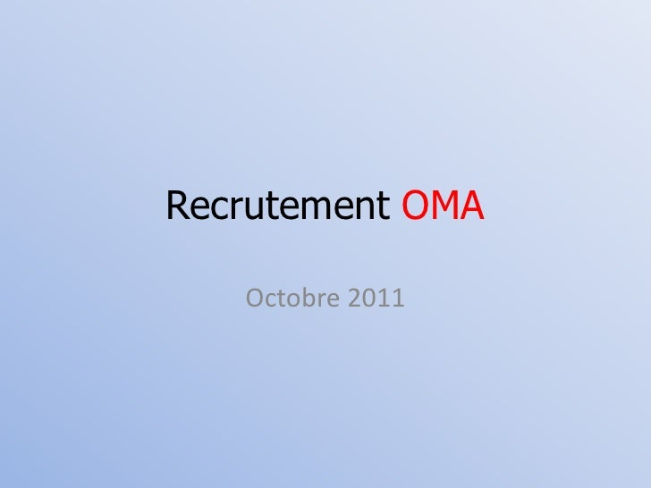 Recrutement OMA   Octobre 2011