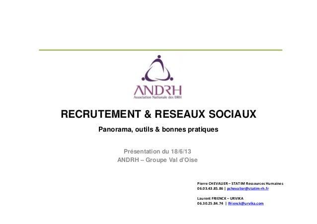 RECRUTEMENT & RESEAUX SOCIAUXRECRUTEMENT & RESEAUX SOCIAUXPanorama, outils & bonnes pratiquesPrésentation du 18/6/13ANDRH ...