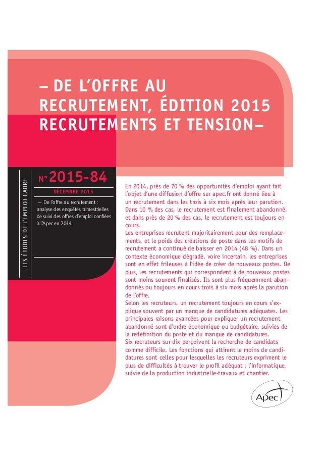 – DE L'OFFRE AU RECRUTEMENT, ÉDITION 2015 RECRUTEMENTS ET TENSION– En 2014, près de 70 % des opportunités d'emploi ayant f...