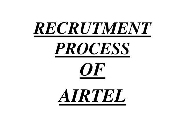 RECRUTMENT PROCESS OF AIRTEL