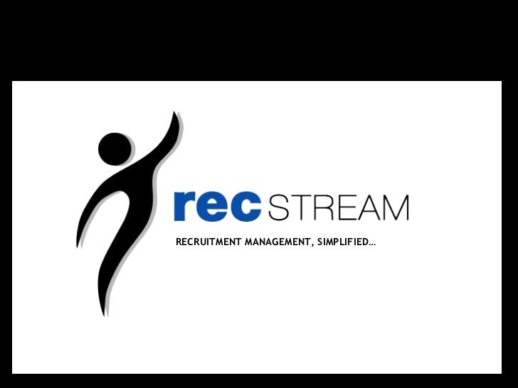 RECRUITMENT MANAGEMENT, SIMPLIFIED…