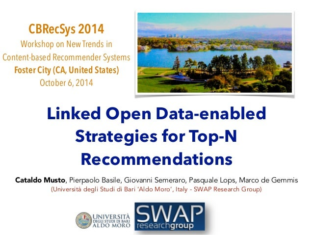 CBRecSys 2014  Workshop on New Trends in  Content-based Recommender Systems  Foster City (CA, United States)  October 6, 2...