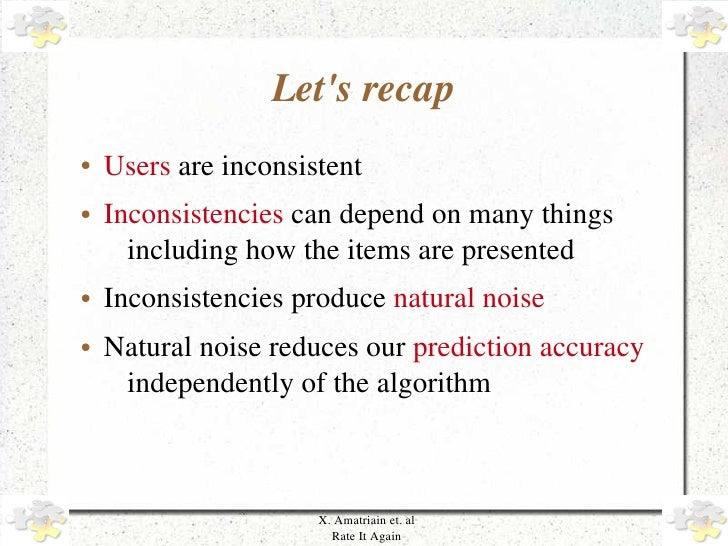 Let'srecap     ●   Usersareinconsistent     ●   Inconsistenciescandependonmanythings           includinghowthe...