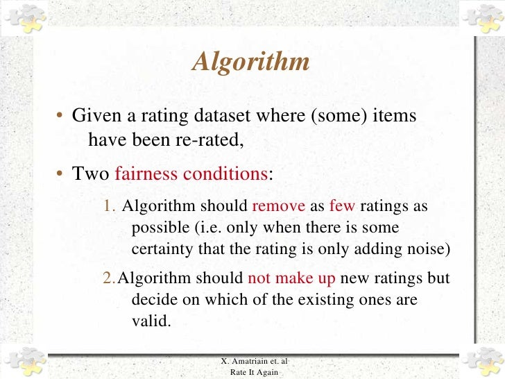 Algorithm     ●   Given a rating dataset where (some) items           have been re­rated,     ●   Two fairness conditions:...
