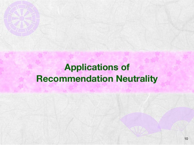 Applications of  Recommendation Neutrality  10