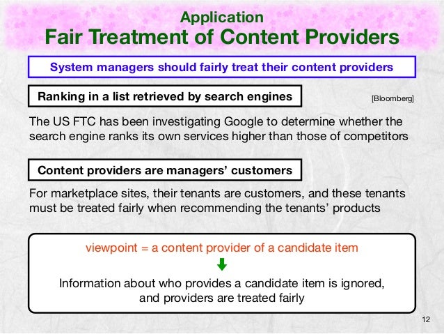 Application  Fair Treatment of Content Providers  12  System managers should fairly treat their content providers  Ranking...