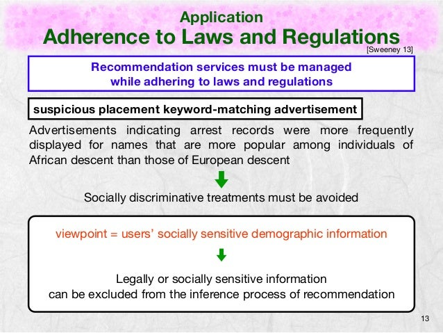 Application  Adherence to Laws and Regulations  13  Recommendation services must be managed  while adhering to laws and re...