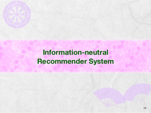 Information-neutral  Recommender System  14