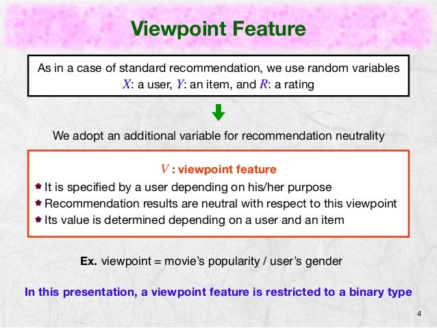Viewpoint Feature  4  As in a case of standard recommendation, we use random variables  X: a user, Y: an item, and R: a ra...