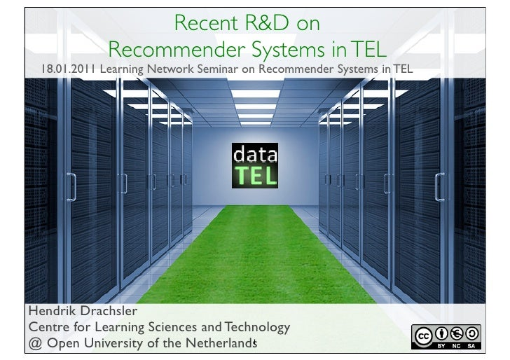 Recent R&D on             Recommender Systems in TEL 18.01.2011 Learning Network Seminar on Recommender Systems in TELHend...