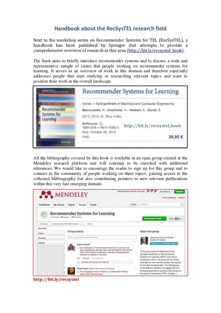 Handbook about the RecSysTEL research fieldNext to the workshop series on Recommender Systems for TEL (RecSysTEL), ahandbo...