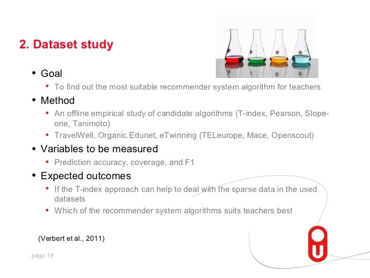2. Dataset study  •   Goal       • To find out the most suitable recommender system algorithm for teachers  •   Method    ...