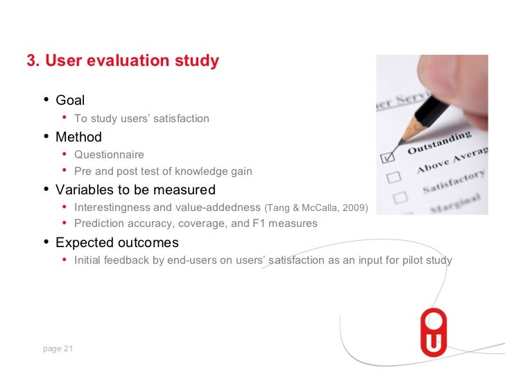 3. User evaluation study  •   Goal       • To study users' satisfaction  •   Method       • Questionnaire       • Pre and ...