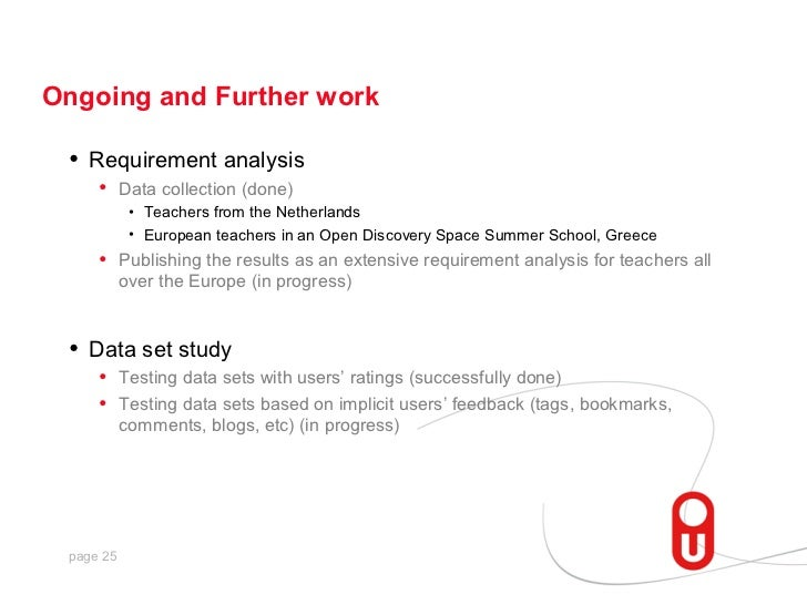 Ongoing and Further work •   Requirement analysis      • Data collection (done)            • Teachers from the Netherlands...